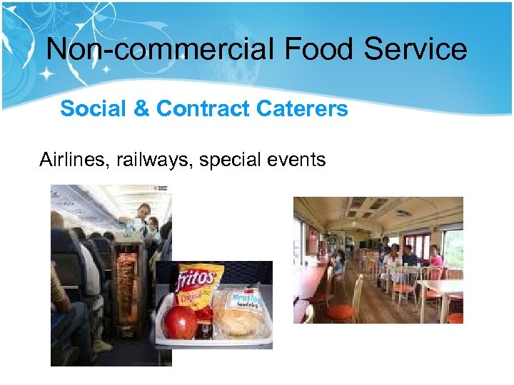 Non-commercial Food Service Social & Contract Caterers Airlines, railways, special events