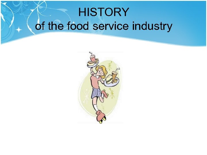HISTORY of the food service industry