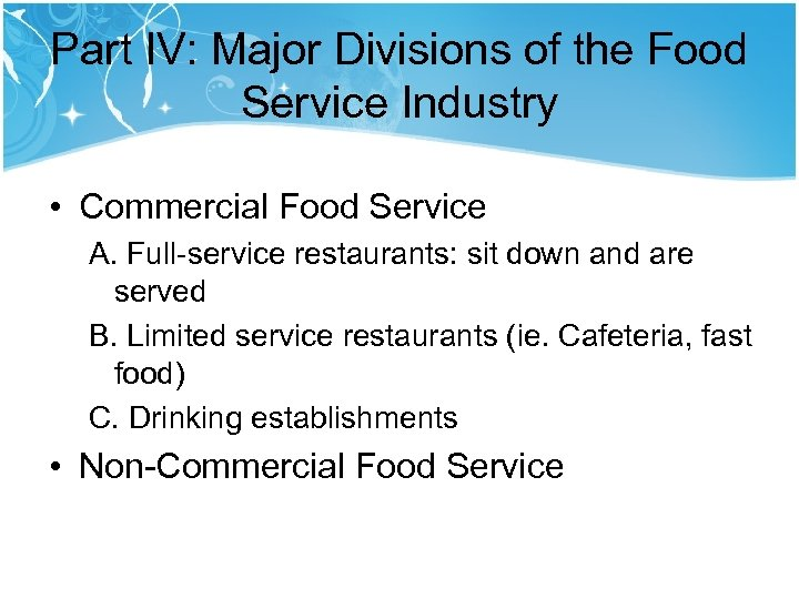 Part IV: Major Divisions of the Food Service Industry • Commercial Food Service A.