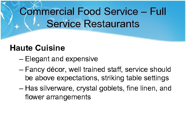Commercial Food Service – Full Service Restaurants Haute Cuisine – Elegant and expensive –