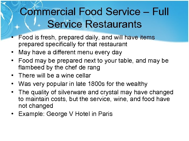 Commercial Food Service – Full Service Restaurants • Food is fresh, prepared daily, and