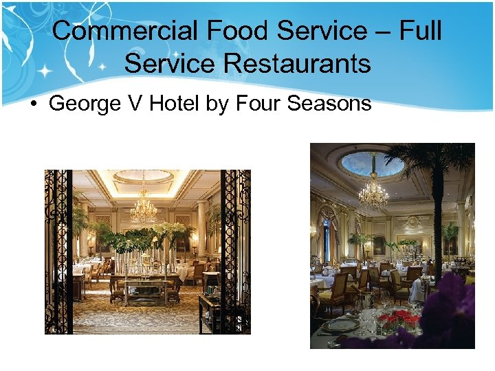 Commercial Food Service – Full Service Restaurants • George V Hotel by Four Seasons