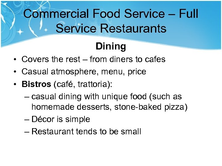 Commercial Food Service – Full Service Restaurants Dining • Covers the rest – from