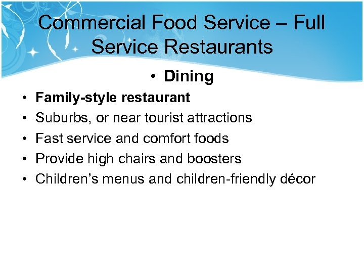 Commercial Food Service – Full Service Restaurants • Dining • • • Family-style restaurant