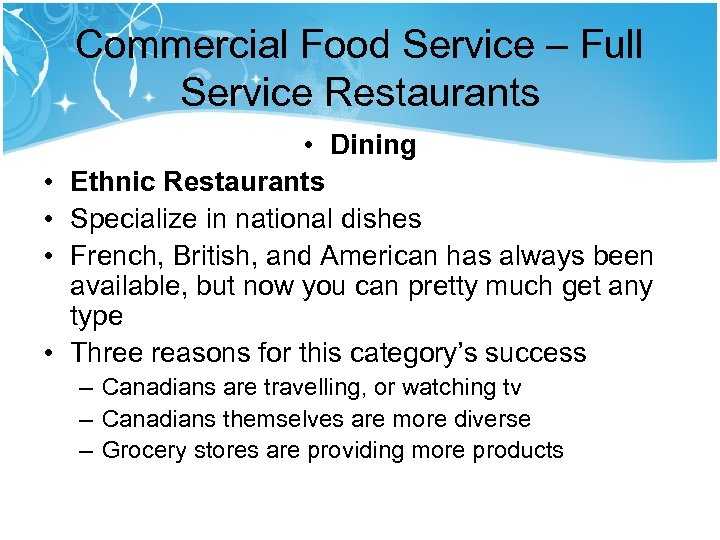 Commercial Food Service – Full Service Restaurants • • • Dining Ethnic Restaurants Specialize