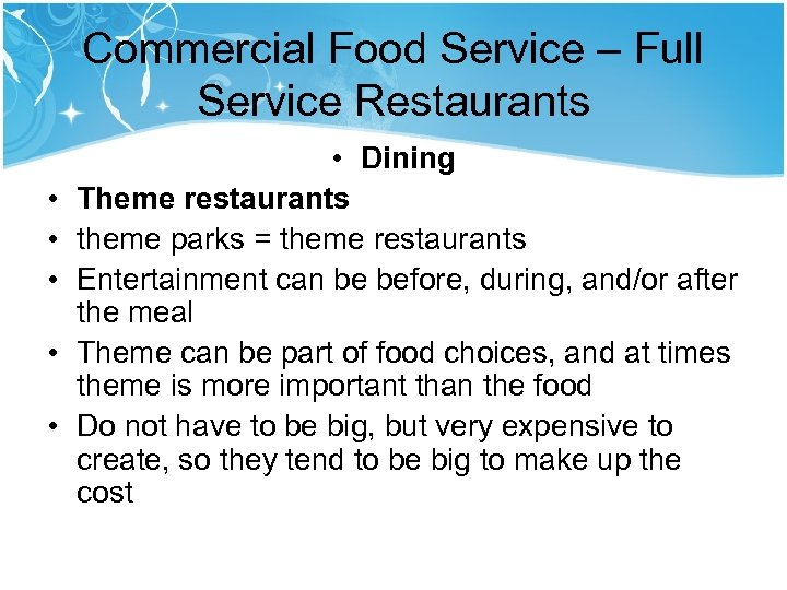 Commercial Food Service – Full Service Restaurants • • • Dining Theme restaurants theme