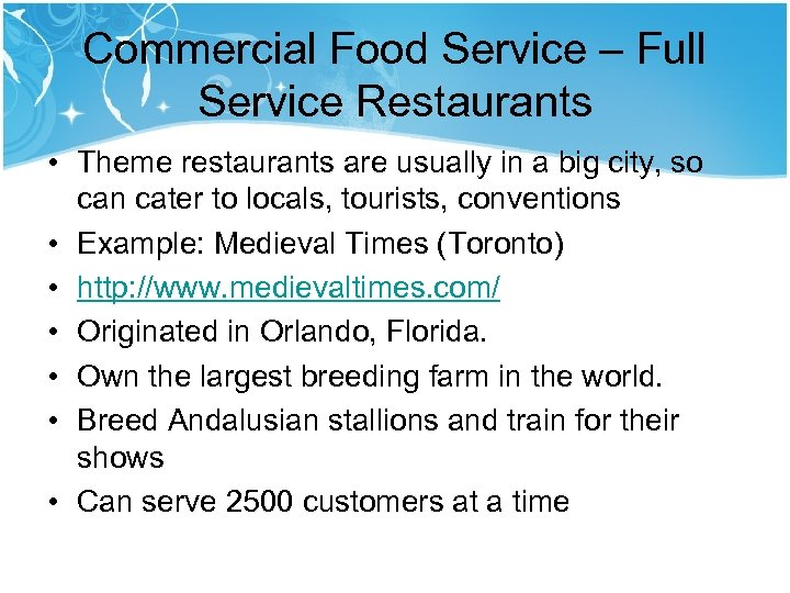 Commercial Food Service – Full Service Restaurants • Theme restaurants are usually in a