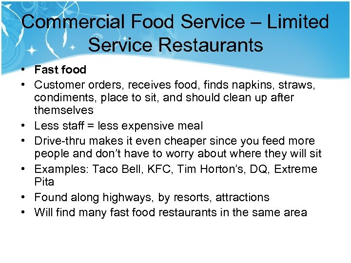 Commercial Food Service – Limited Service Restaurants • Fast food • Customer orders, receives