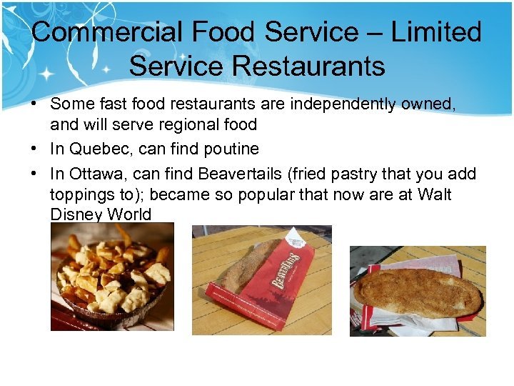 Commercial Food Service – Limited Service Restaurants • Some fast food restaurants are independently