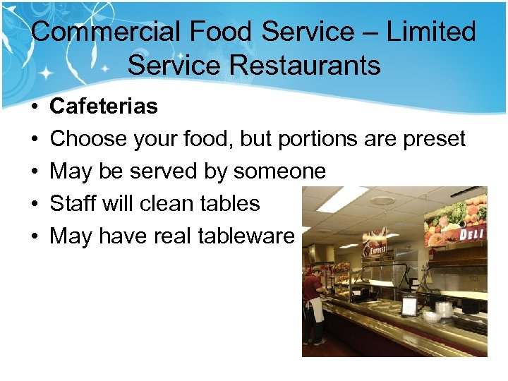 Commercial Food Service – Limited Service Restaurants • • • Cafeterias Choose your food,