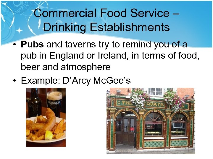 Commercial Food Service – Drinking Establishments • Pubs and taverns try to remind you