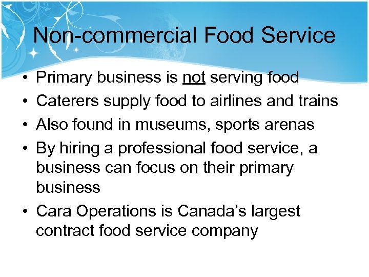Non-commercial Food Service • • Primary business is not serving food Caterers supply food