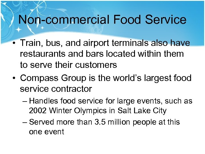 Non-commercial Food Service • Train, bus, and airport terminals also have restaurants and bars