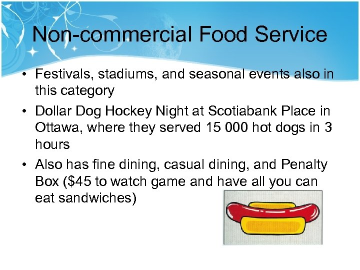 Non-commercial Food Service • Festivals, stadiums, and seasonal events also in this category •