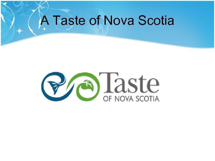 A Taste of Nova Scotia