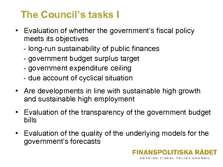 The Council's tasks I • Evaluation of whether the government's fiscal policy meets its