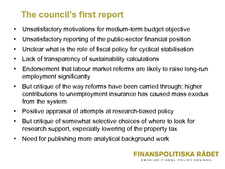 The council's first report • Unsatisfactory motivations for medium-term budget objective • Unsatisfactory reporting