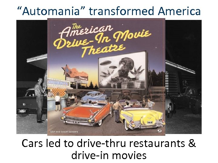 """""""Automania"""" transformed America Cars led to drive-thru restaurants & drive-in movies"""