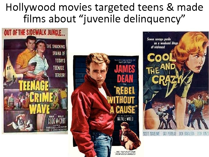 """Hollywood movies targeted teens & made films about """"juvenile delinquency"""""""