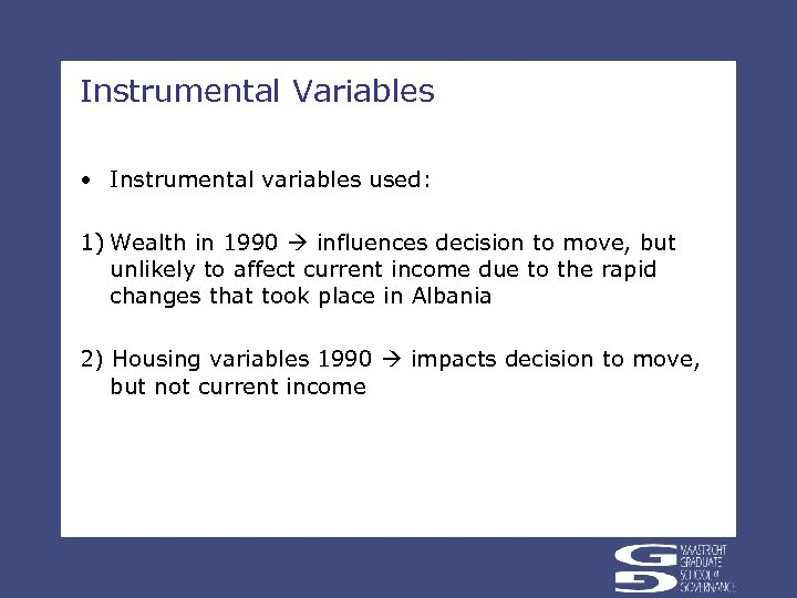 Instrumental Variables • Instrumental variables used: 1) Wealth in 1990 influences decision to move,
