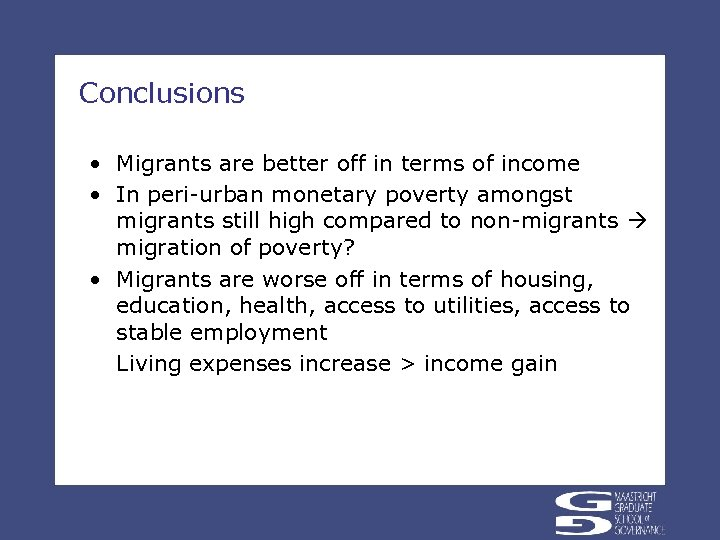 Conclusions • Migrants are better off in terms of income • In peri-urban monetary