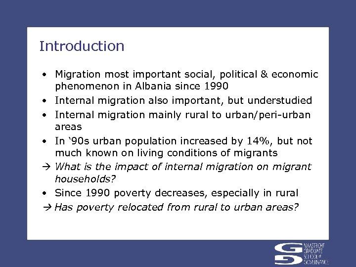 Introduction • Migration most important social, political & economic phenomenon in Albania since 1990