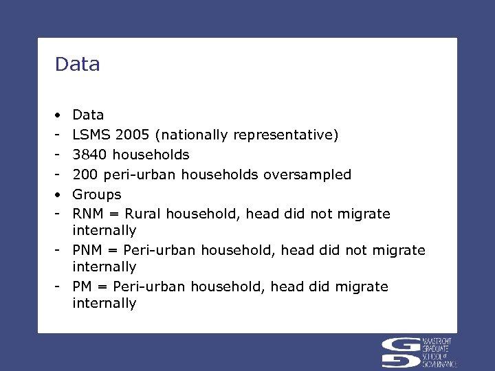 Data • • - Data LSMS 2005 (nationally representative) 3840 households 200 peri-urban households
