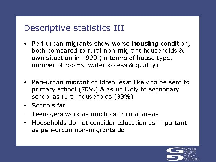 Descriptive statistics III • Peri-urban migrants show worse housing condition, both compared to rural