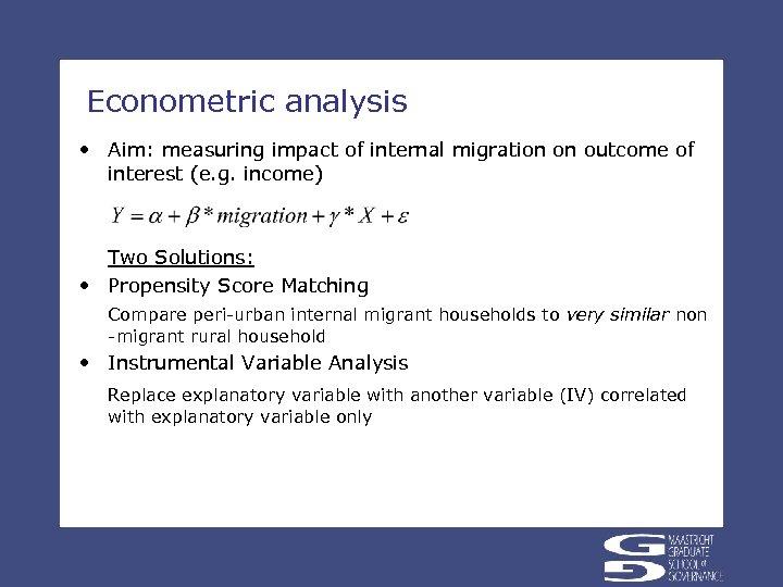 Econometric analysis • Aim: measuring impact of internal migration on outcome of interest (e.