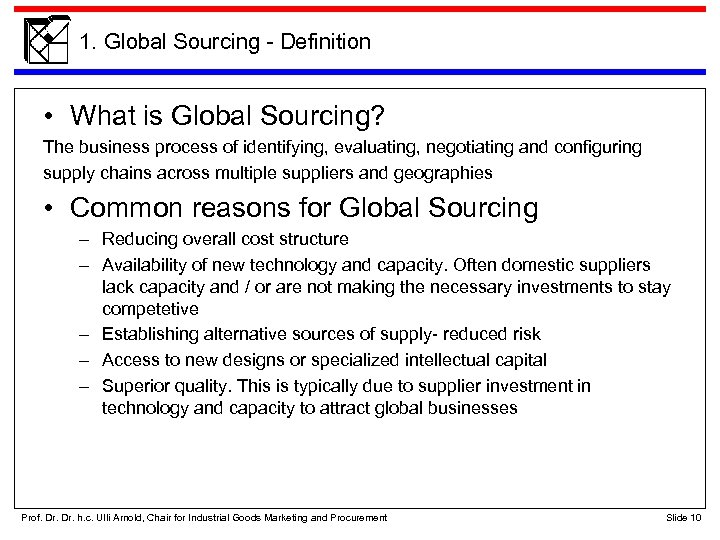 1. Global Sourcing - Definition • What is Global Sourcing? The business process of