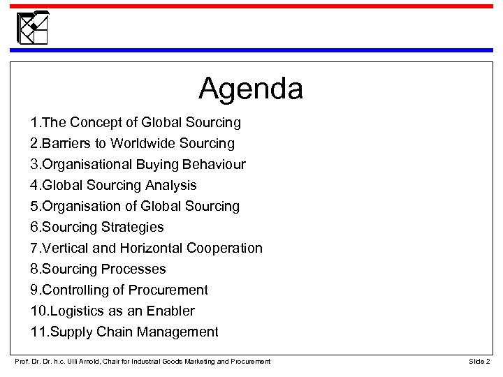 Agenda 1. The Concept of Global Sourcing 2. Barriers to Worldwide Sourcing 3. Organisational