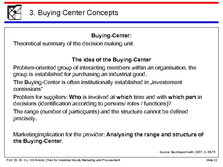 3. Buying Center Concepts Buying-Center: Theoretical summary of the decision making unit The idea