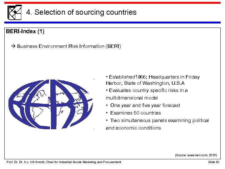 4. Selection of sourcing countries BERI-Index (1) Business Environment Risk Information (BERI) • Established