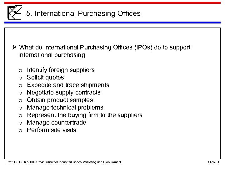5. International Purchasing Offices What do International Purchasing Offices (IPOs) do to support international