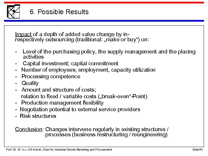 6. Possible Results Impact of a depth of added value change by inrespectively outsourcing