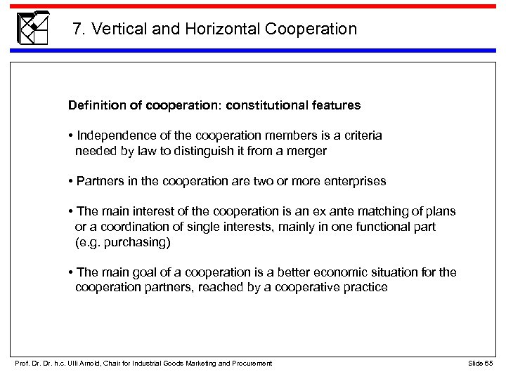 7. Vertical and Horizontal Cooperation Definition of cooperation: constitutional features • Independence of the