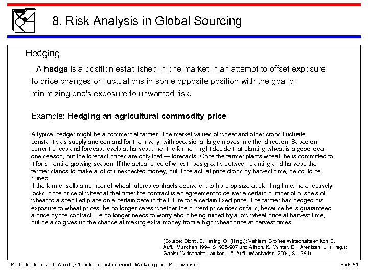 8. Risk Analysis in Global Sourcing Hedging - A hedge is a position established