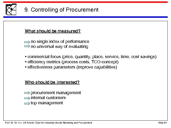 9. Controlling of Procurement What should be measured? no single index of performance no