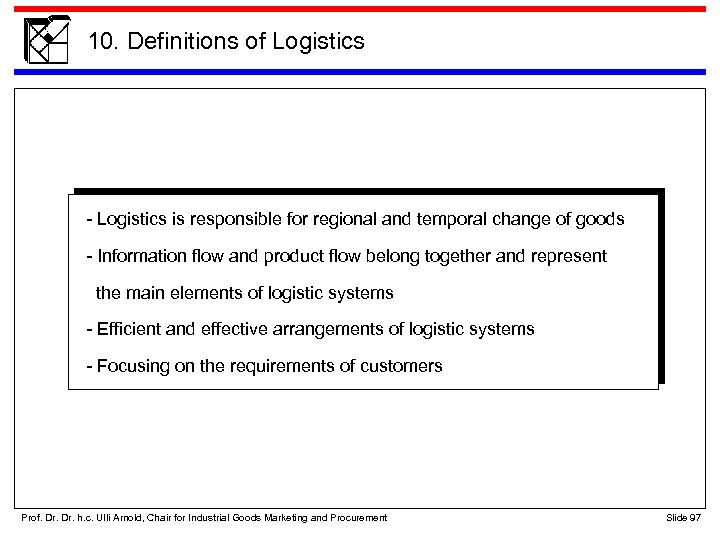 10. Definitions of Logistics - Logistics is responsible for regional and temporal change of