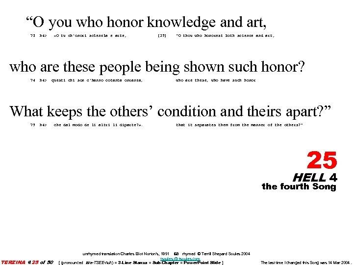 """O you who honor knowledge and art, 73 h 4> «O tu ch'onori scïenzïa"
