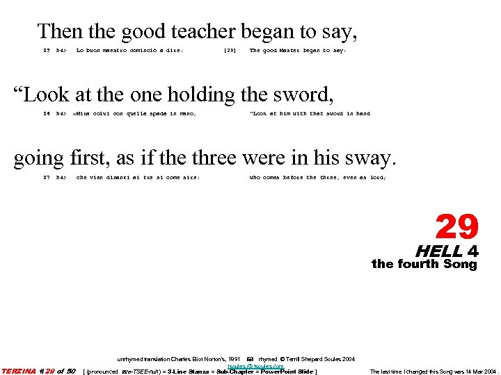 Then the good teacher began to say, 85 h 4> Lo buon maestro cominciò