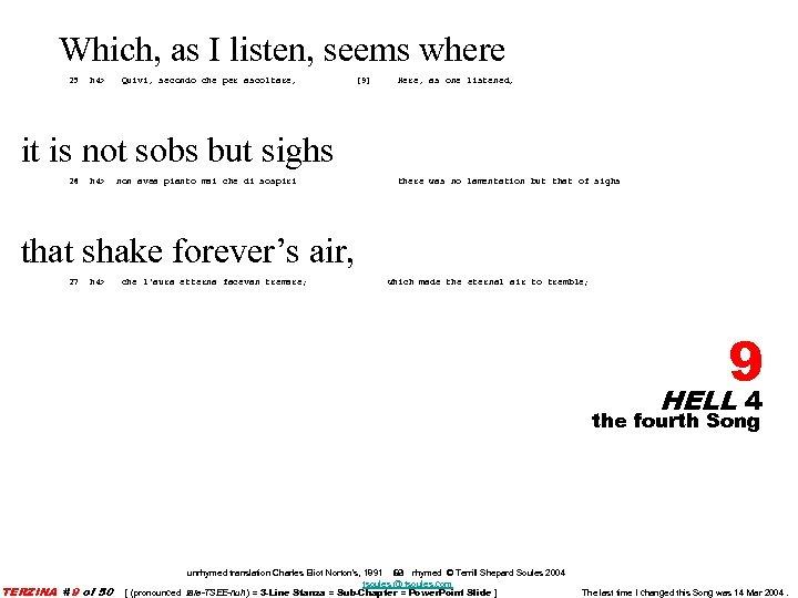 Which, as I listen, seems where 25 h 4> Quivi, secondo che per ascoltare,