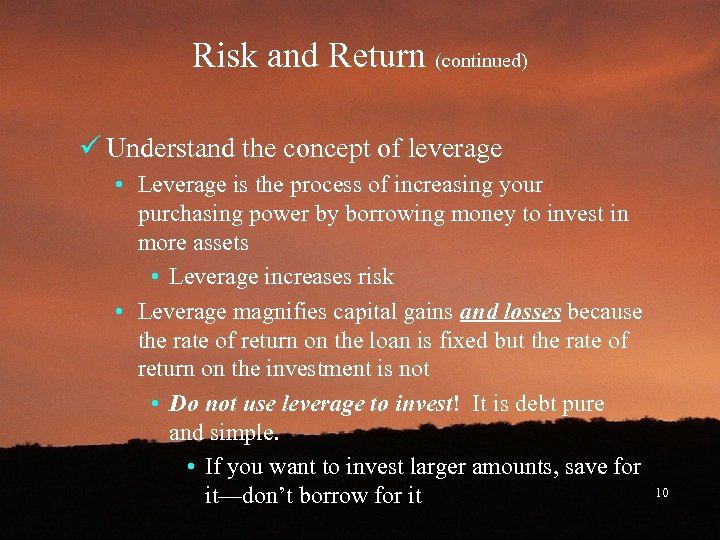 Risk and Return (continued) ü Understand the concept of leverage • Leverage is the