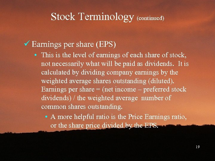 Stock Terminology (continued) ü Earnings per share (EPS) • This is the level of