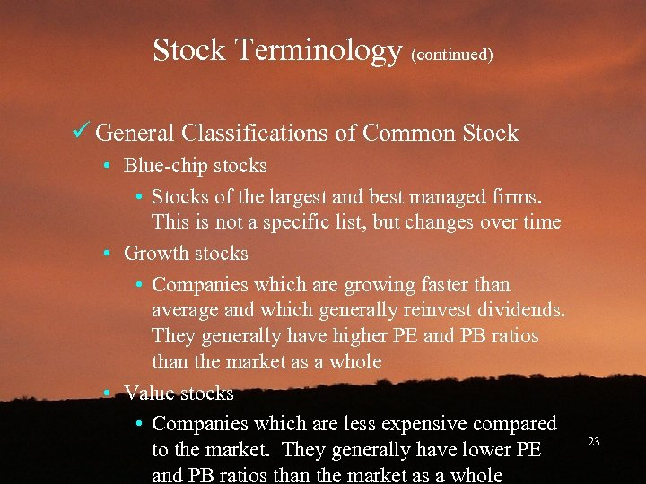 Stock Terminology (continued) ü General Classifications of Common Stock • Blue-chip stocks • Stocks