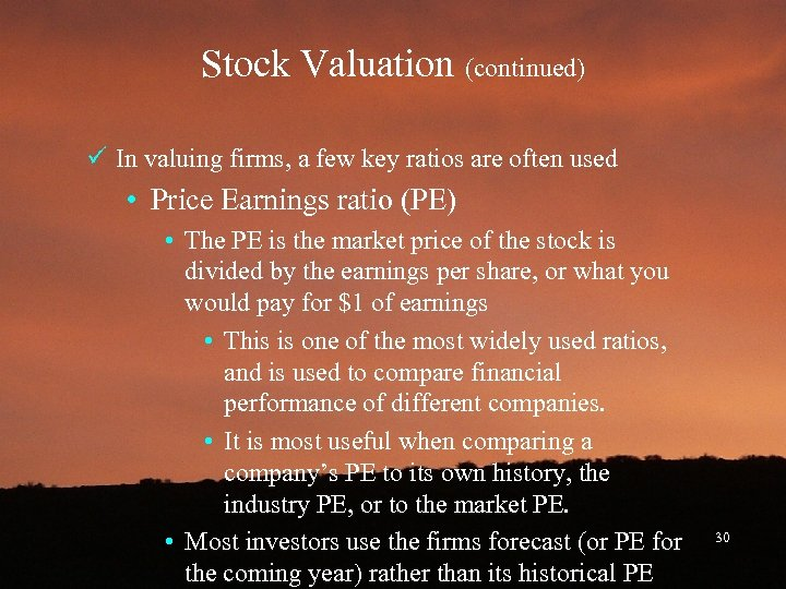 Stock Valuation (continued) ü In valuing firms, a few key ratios are often used