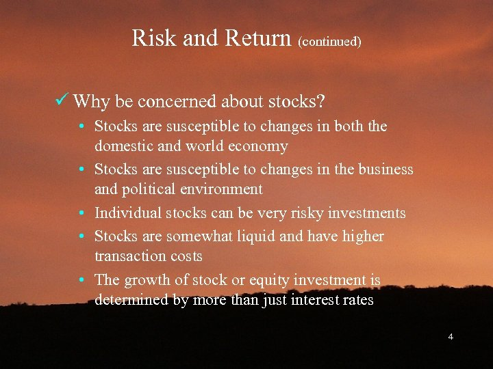 Risk and Return (continued) ü Why be concerned about stocks? • Stocks are susceptible