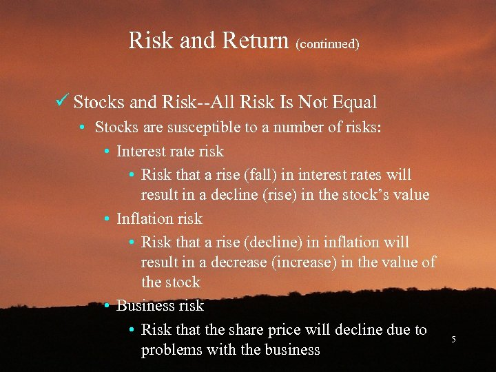 Risk and Return (continued) ü Stocks and Risk--All Risk Is Not Equal • Stocks