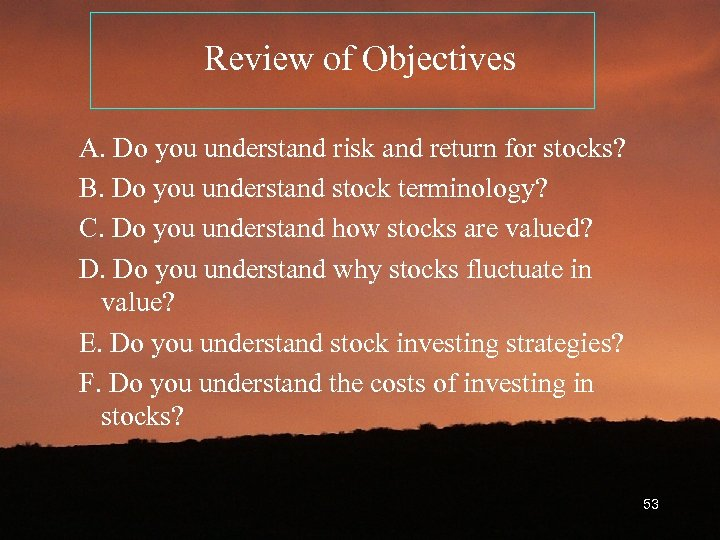 Review of Objectives A. Do you understand risk and return for stocks? B. Do