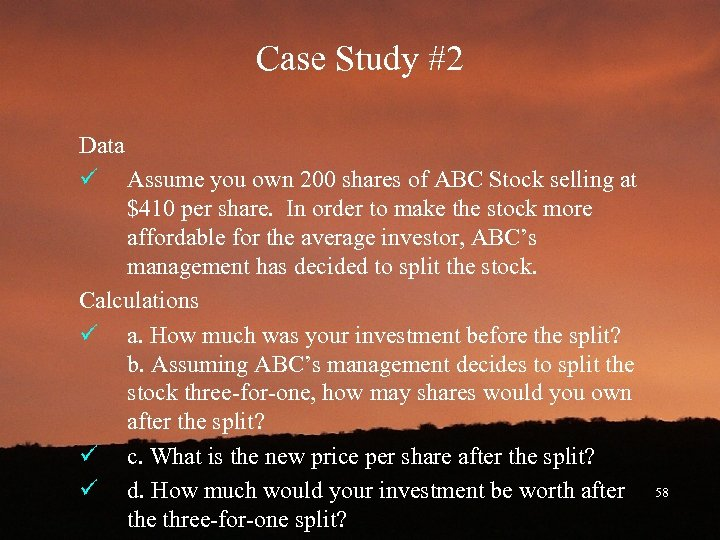 Case Study #2 Data ü Assume you own 200 shares of ABC Stock selling